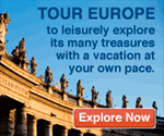 Tour Europe to leisurely explore its many treasures with a vacation at your own pace.